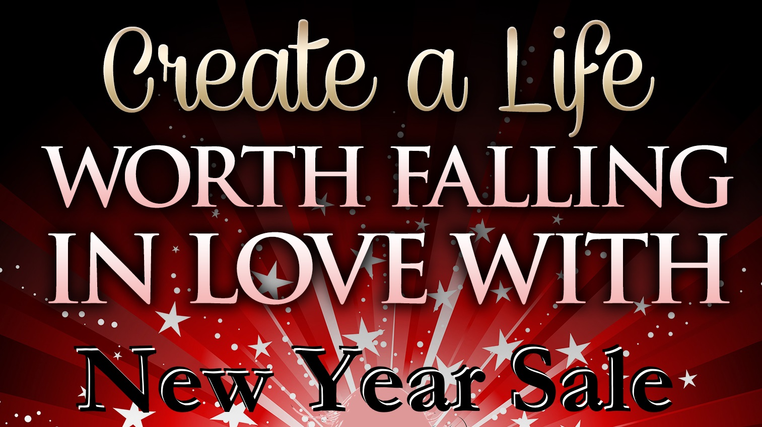 Create a Life Worth Falling in Love With E-Workshop